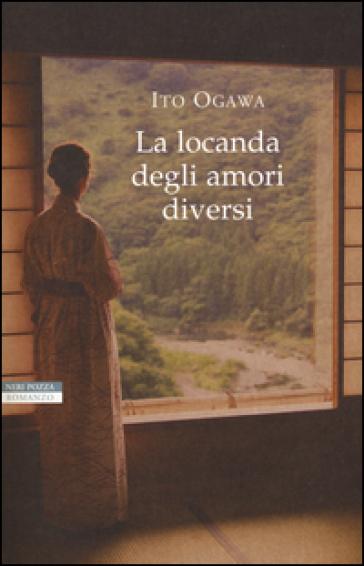La locanda degli amori diversi - Ito Ogawa | Kritjur.org