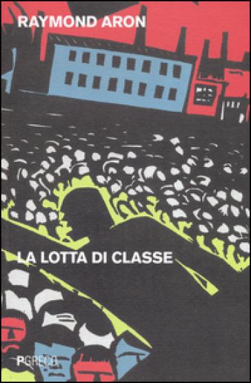 La lotta di classe - Raymond Aron |