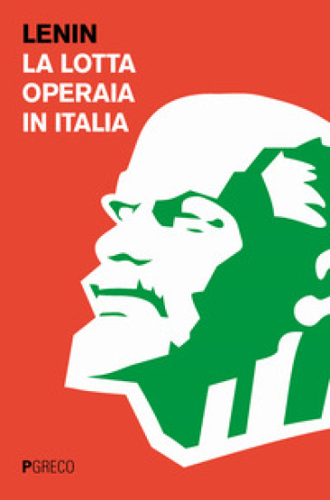 La lotta operaia in Italia - Vladimir Lenin |