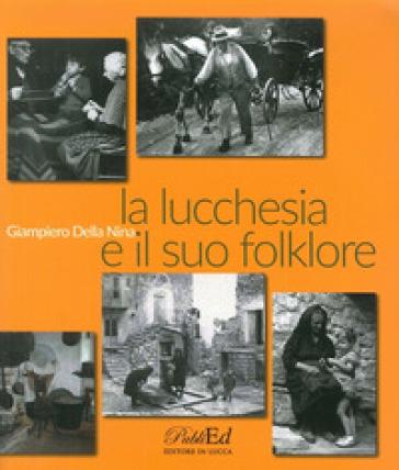 La lucchesia e il suo folklore - G. Piero Della Nina | Kritjur.org