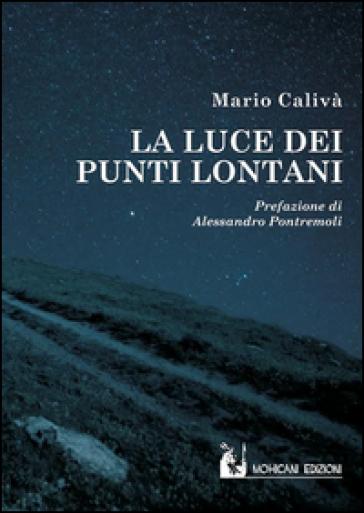 La luce dei punti lontani - Mario Calivà |