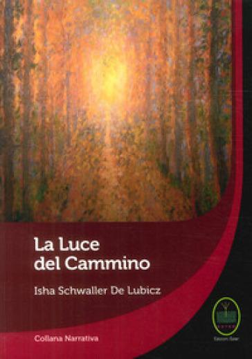 La luce del cammino - Isha Schwaller de Lubicz | Kritjur.org