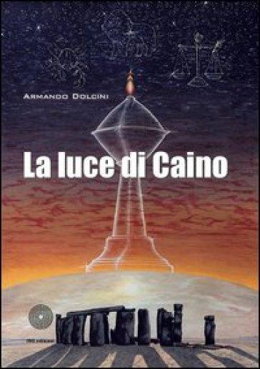 La luce di Caino - Armando Dolcini  