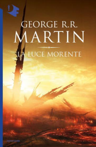 La luce morente - George R.R. Martin | Rochesterscifianimecon.com