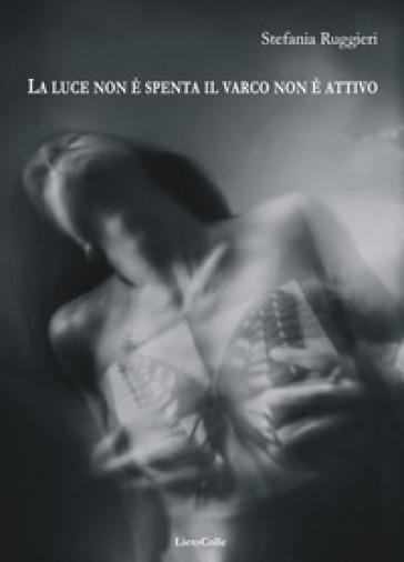 La luce non è spenta - Stefania Ruggieri |