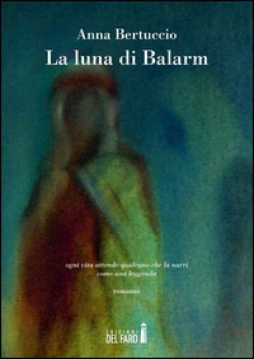 La luna di Balarm - Anna Bertuccio  