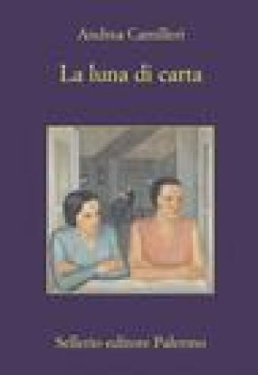 La luna di carta - Andrea Camilleri |