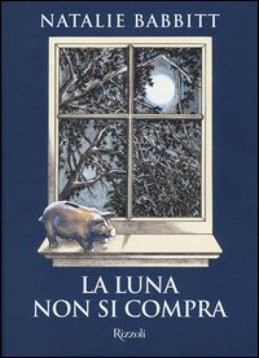 La luna non si compra natalie babbitt libro for Porta a libro non si chiude