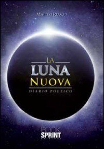 La luna nuova - Matteo Rizzo | Jonathanterrington.com
