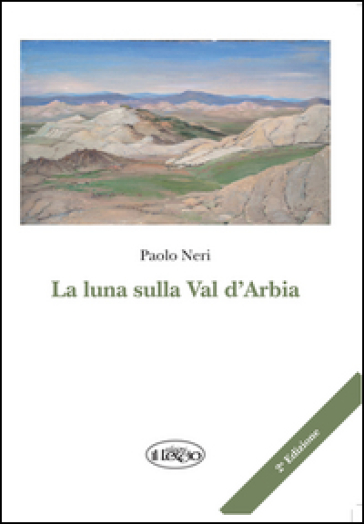 La luna sulla Val d'Arbia - Paolo Neri |