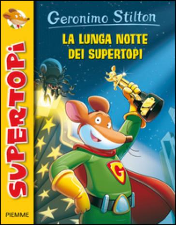 La lunga notte dei supertopi - Geronimo Stilton |