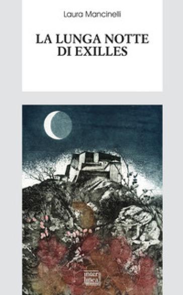 La lunga notte di Exilles - Laura Mancinelli |