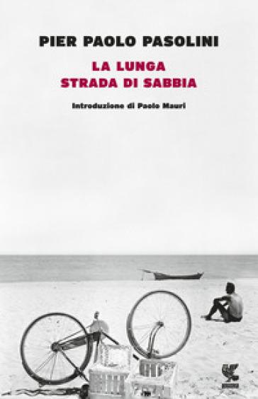 La lunga strada di sabbia - Pier Paolo Pasolini | Kritjur.org