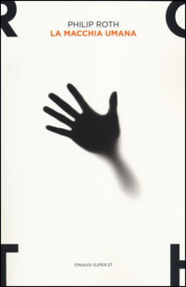 La macchia umana - Philip Roth |