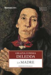 La madre. Ediz. integrale - Grazia Deledda