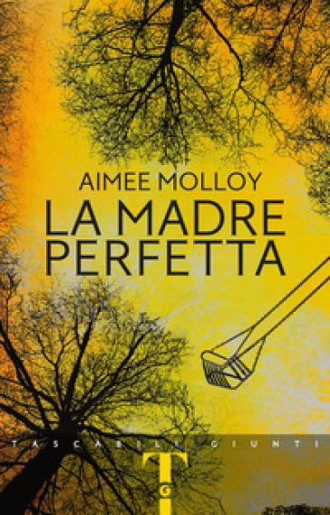 La madre perfetta - Aimee Molloy | Thecosgala.com