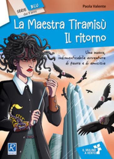 La maestra Tiramisù. Il ritorno - Paola Valente  