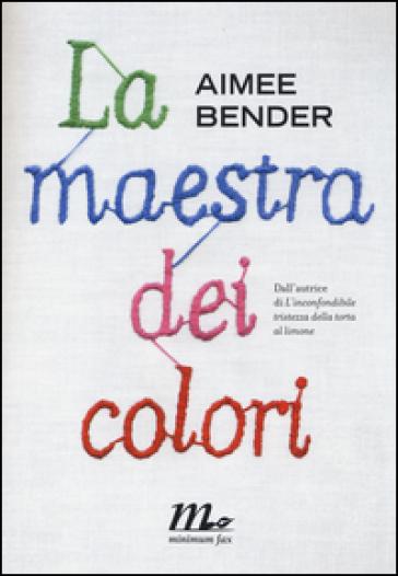 La maestra dei colori - Aimee Bender |