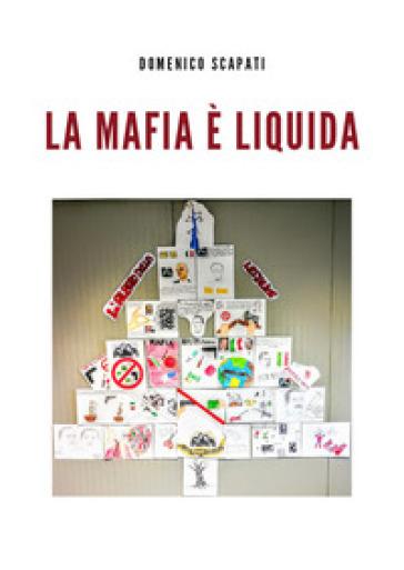 La mafia è liquida - Domenico Scapati  