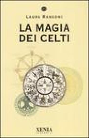La magia dei celti - Laura Rangoni |