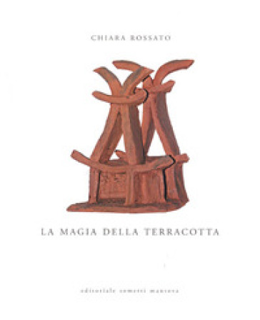 La magia della terracotta - Chiara Rossato  