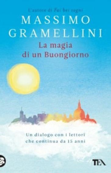 La magia di un buongiorno - Massimo Gramellini |