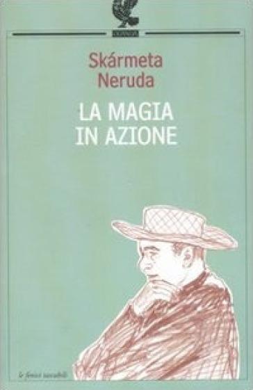 La magia in azione - Antonio Skàrmeta | Kritjur.org