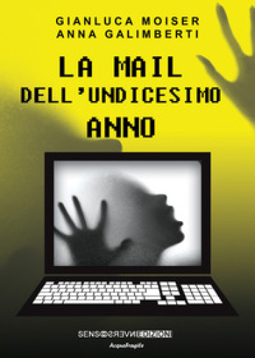 La mail dell'undicesimo anno - Gianluca Moiser |