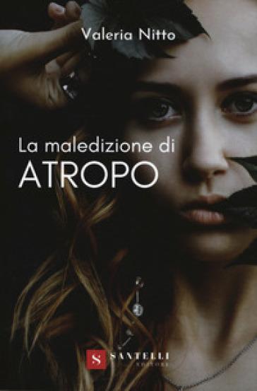 La maledizione di Atropo - Valeria Nitto | Rochesterscifianimecon.com