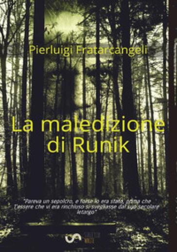 La maledizione di Runik - Pierluigi Fratarcangeli | Ericsfund.org