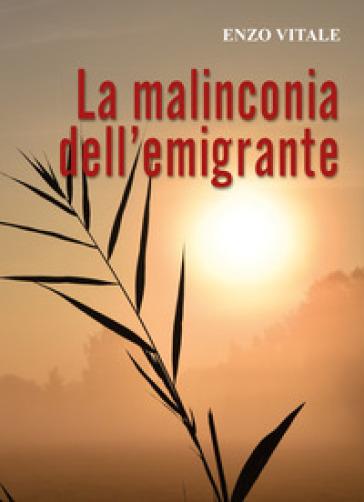 La malinconia dell'emigrante - Enzo Vitale  