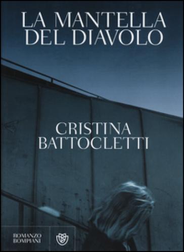 La mantella del diavolo - Cristina Battocletti |