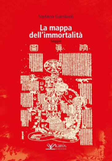 La mappa dell'immortalità - Stefano Gambioli |