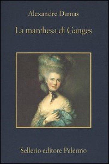 La marchesa di Ganges - Alexandre Dumas |