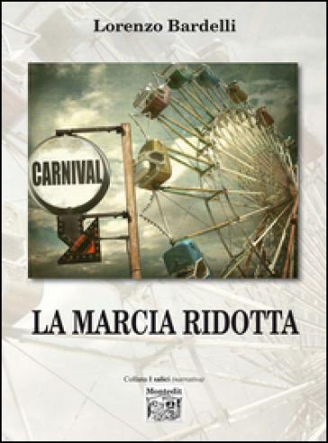 La marcia ridotta - Lorenzo Bardelli |