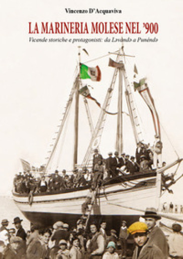 La marineria molese nel '900 - Vincenzo D'Acquaviva |