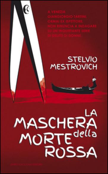 La maschera della morte rossa - Stelvio Mestrovich |
