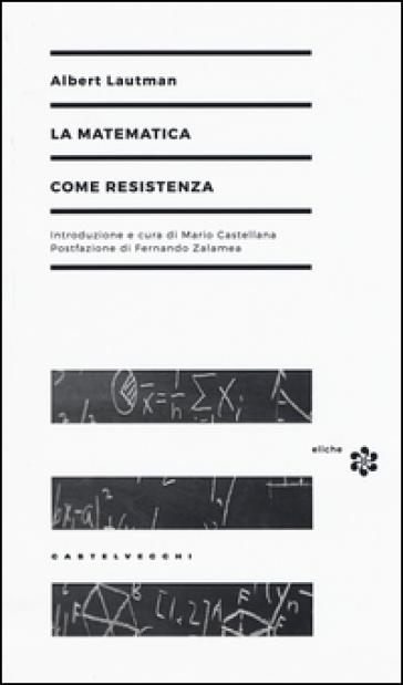 La matematica come resistenza - Albert Lautman |