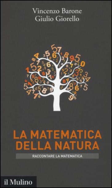 La matematica della natura - Vincenzo Barone |
