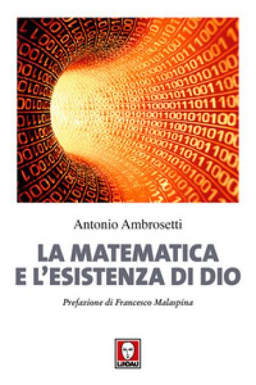 La matematica e l'esistenza di Dio - Antonio Ambrosetti | Thecosgala.com