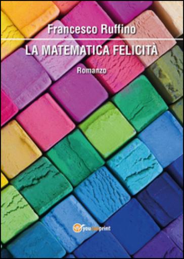 La matematica felicità - Francesco Ruffino   Kritjur.org