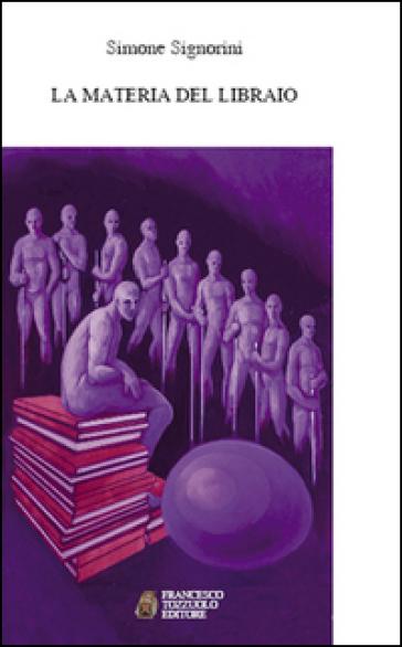 La materia del libraio - Simone Signorini |