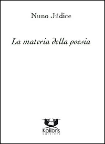 La materia della poesia - Nuno Judice |