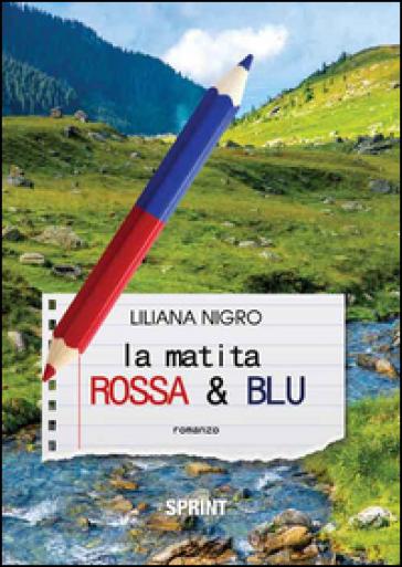 La matita rossa e blu - Liliana Nigro |