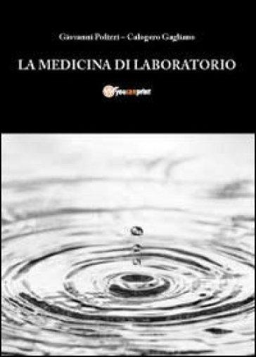 La medicina di laboratorio - Calogero Gagliano | Rochesterscifianimecon.com