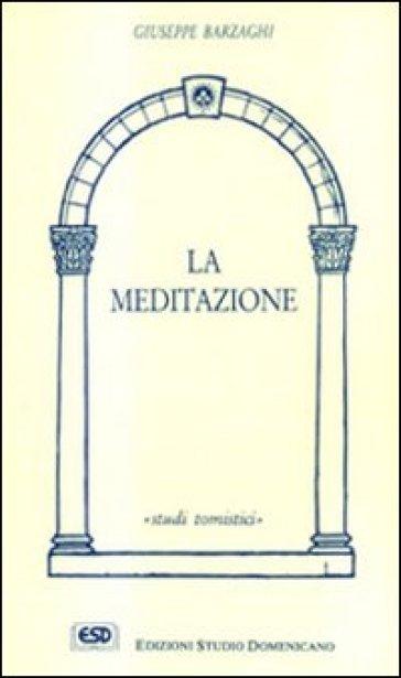La meditazione - Giuseppe Barzaghi |