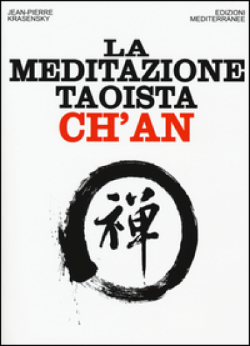 La meditazione taoista ch'an - Jean-Pierre Krasensky | Rochesterscifianimecon.com
