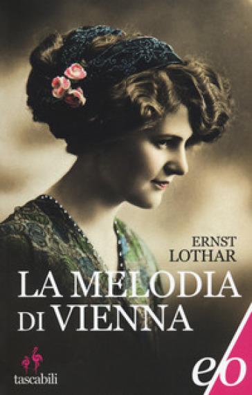 La melodia di Vienna - Ernst Lothar |