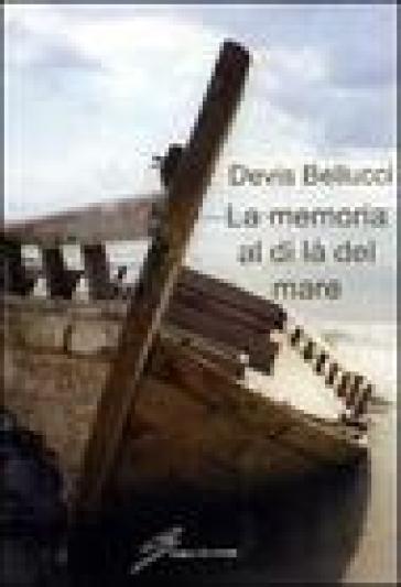 La memoria al di là del mare - Devis Bellucci pdf epub