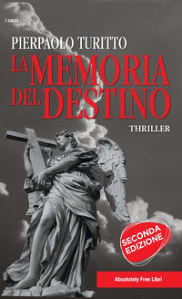 La memoria del destino - Pierpaolo Turitto | Ericsfund.org